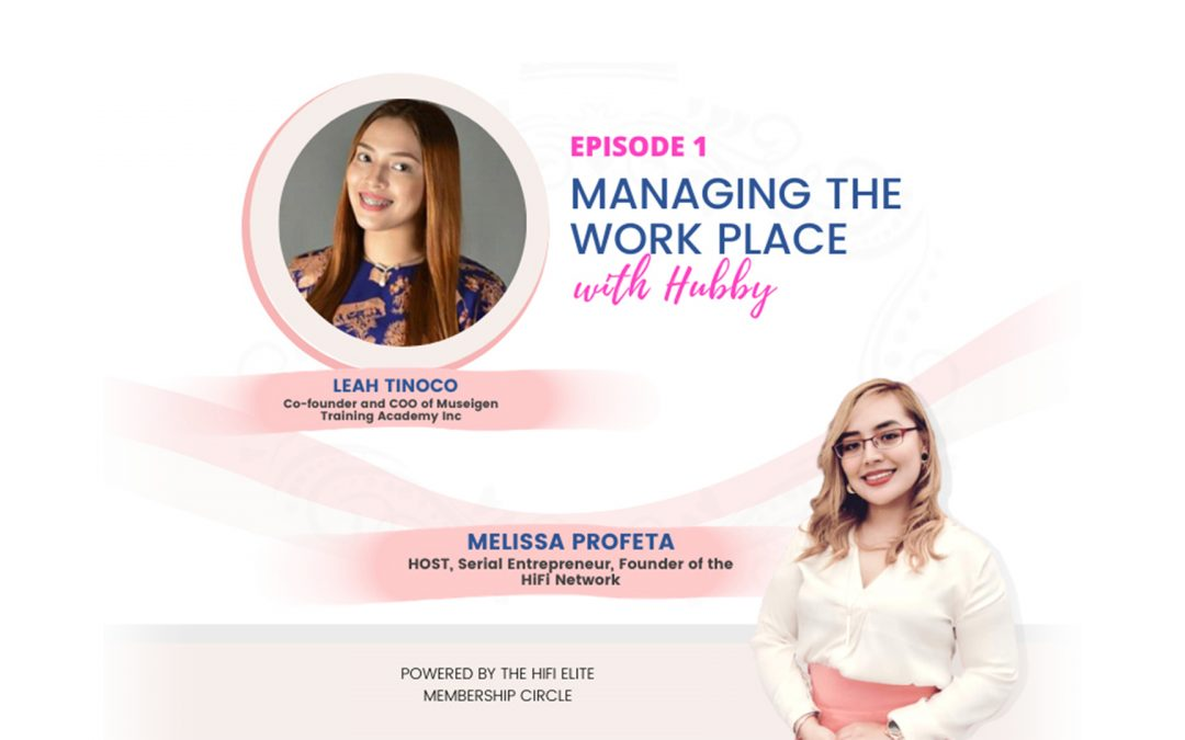Managing the Work Place with Hubby – Leah Tinoco