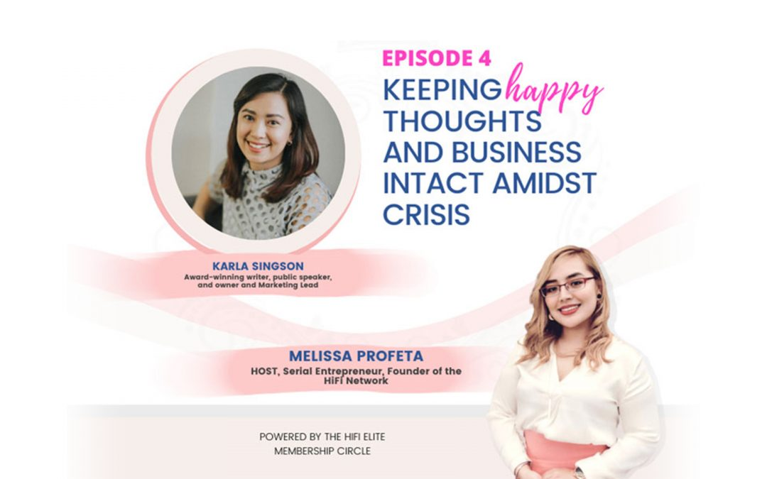 Keeping Happy Thoughts and Business Intact Amidst Crisis – Karla Singson
